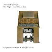 Play & Download Die Vögel - Nach Oskar Sala by Ammer & Console | Napster