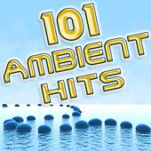 Play & Download 101 Ambient Hits - Best of Downtempo, Trip Hop, Yoga, Chillout, Meditational, Relaxing, Workout, Electronica, Trip Hop, Lounge by Various Artists | Napster