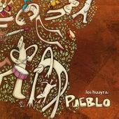 Pueblo by Los Huayra