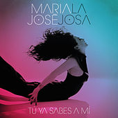 Play & Download Tu ya Sabes a mi (Album) by Maria Jose | Napster