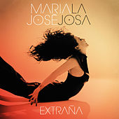 Play & Download Extraña (Álbum Edit) by Maria Jose | Napster
