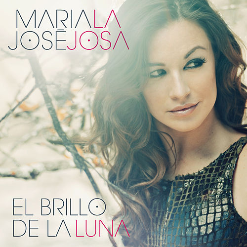 El Brillo de la Luna (Album) by Maria Jose