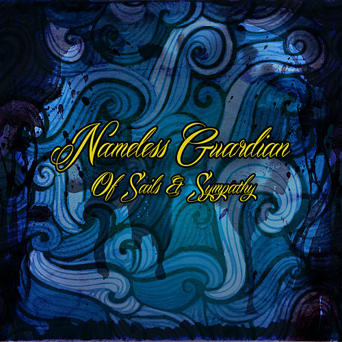 Play & Download Of Sails & Sympathy by Nameless Guardian   Napster