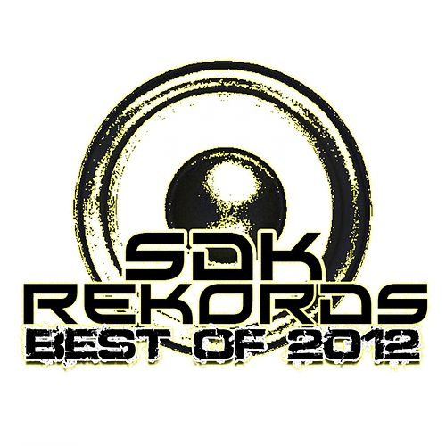 SDK Rekords - The Best Of 2012 - EP by Various Artists