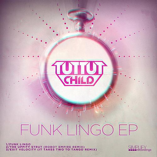 Play & Download Funk Lingo EP by Tut Tut Child | Napster