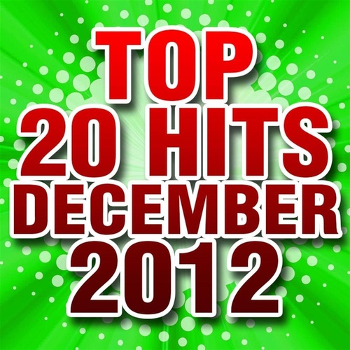 Play & Download Top 20 Hits December 2012 by Piano Tribute Players | Napster
