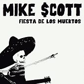 Play & Download Fiesta De Los Muertos by Mike Scott | Napster