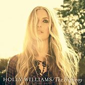 Play & Download The Highway by Holly Williams | Napster