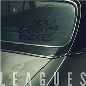 Play & Download You Belong Here by Leagues | Napster