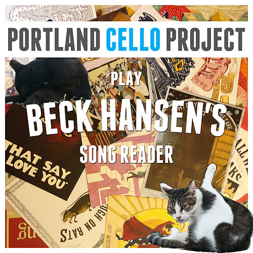 Play & Download Beck Hansen's Song Reader by Portland Cello Project | Napster