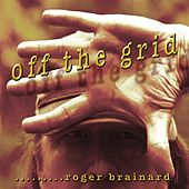 Off the Grid by Roger Brainard