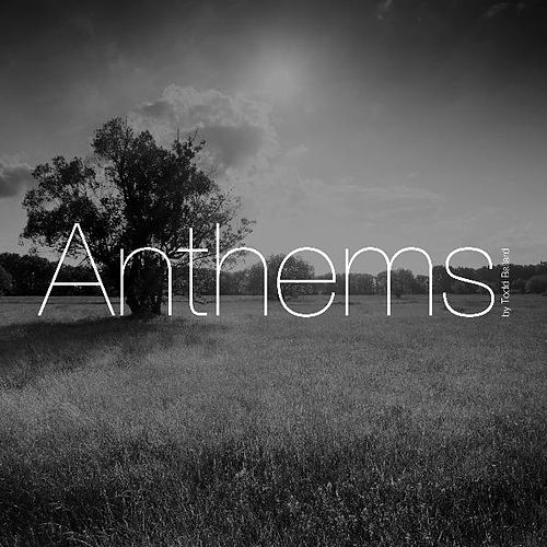 Play & Download Anthems by Todd Ballard | Napster