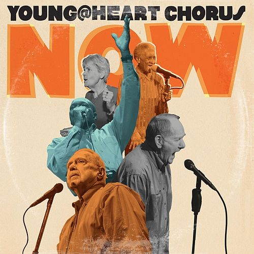 Play & Download Young@Heart Chorus Now by Young @ Heart Chorus | Napster