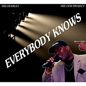 Play & Download Everybody Knows (The CFM Project) by Sir Charles | Napster