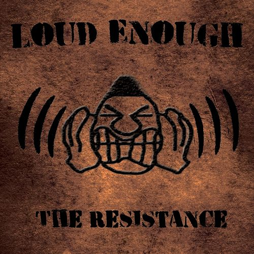 Play & Download Loud Enough by Resistance | Napster