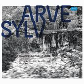 Play & Download Arvesylv. Works by Tveitt, Sæverud and Mørk Karlsen by Håvard Gimse | Napster