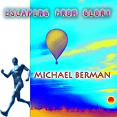 Play & Download Escaping Fom Glory by Michael Berman | Napster