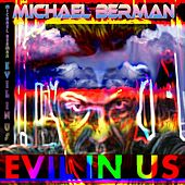 Play & Download Evil in Us by Michael Berman | Napster