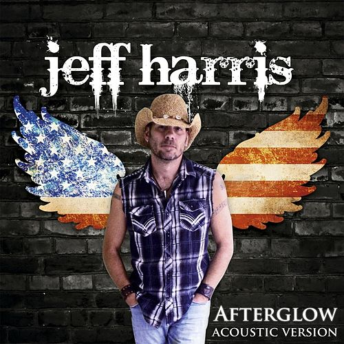 Play & Download Afterglow (Like I'm Loving You Now) [Acoustic Version] by Jeff Harris | Napster