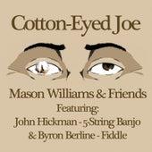 Cotton-Eyed Joe (feat. John Hickman & Byron Berline) by Mason Williams