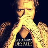 Play & Download Despair by Gareth Dunlop | Napster
