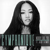 Nobody Like You (feat. Jacob Latimore) by Cymphonique