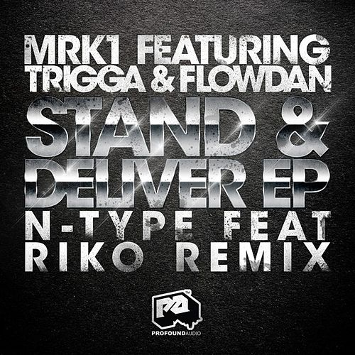 Play & Download Stand & Deliver EP (feat. Trigga & Flowdan) by MRK 1 | Napster