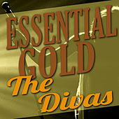 Play & Download Essential Gold - The Divas by Various Artists | Napster