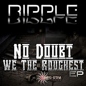 No Doubt We the Roughest  - EP by Ripple