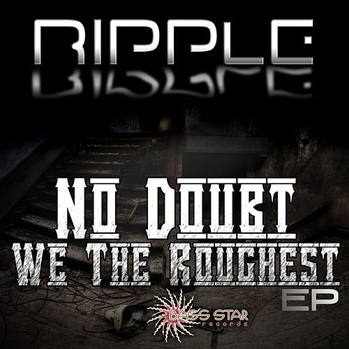 Play & Download No Doubt We the Roughest  - EP by Ripple | Napster