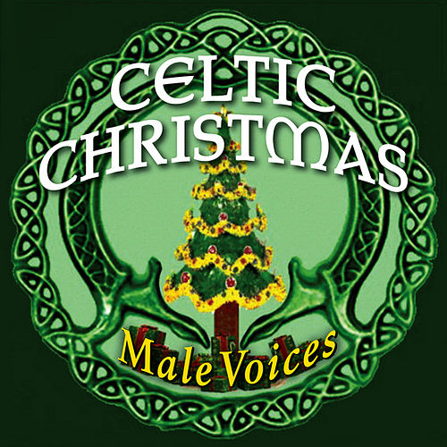 Play & Download Celtic Christmas: Male Voices by Christmas Choir | Napster