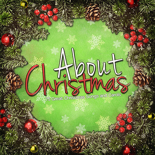 Play & Download About Christmas - 75 Classic Songs and Carols by Various Artists | Napster