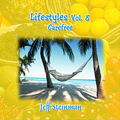 Lifestyles Vol. 8: Jeff Steinman - Carefree by Jeff Steinman