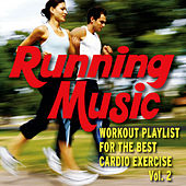 Play & Download Running Music - Workout Playlist for the Best Cardio Exercise - Vol. 2 by Fitness Nation | Napster