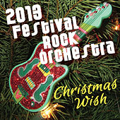 Play & Download 2013 Festival Rock Orchestra - Christmas Wish by The Festival Rock Orchestra | Napster
