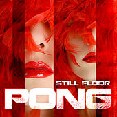 Play & Download Pong - Single by Still Floor | Napster
