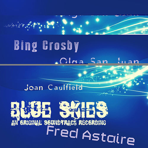 Blue Skies (An Original Soundtrack Recording) by Various Artists