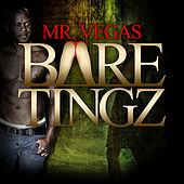 Bare Tingz by Mr. Vegas