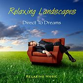 Relaxing Landscapes by Direct to Dreams