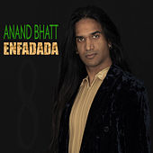 Play & Download Enfadada by Anand Bhatt | Napster