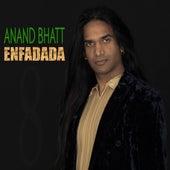 Enfadada by Anand Bhatt