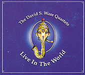 Live In The World by David S. Ware