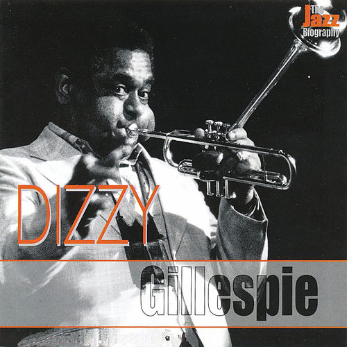 Jazz Biography by Dizzy Gillespie