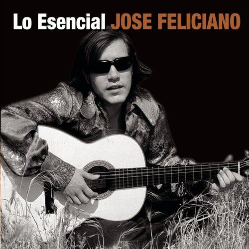 Lo Esencial Jose Feliciano by Jose Feliciano