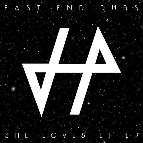 Play & Download She Loves It EP by East End Dubs | Napster