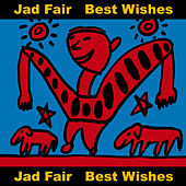 Play & Download Best Wishes by Jad Fair | Napster