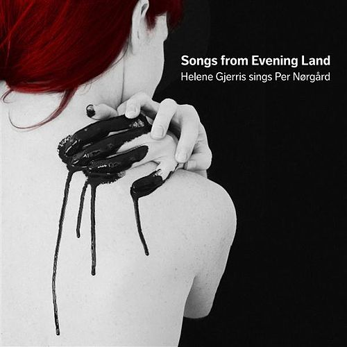Nørgård: Songs from Evening Land by Helene Gjerris