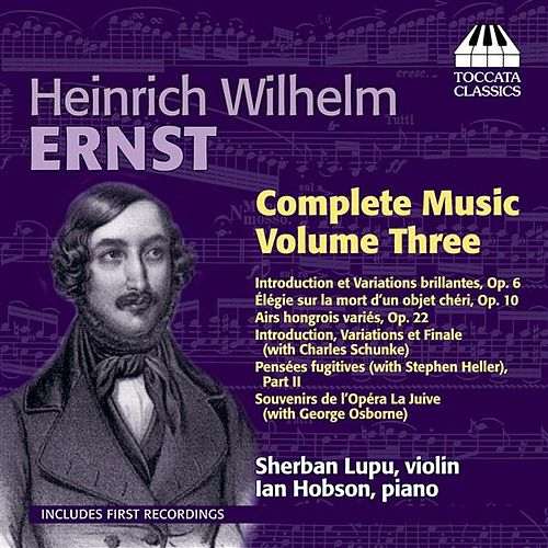 Play & Download Ernst: Complete Violin Music, Vol. 3 by Sherban Lupu | Napster