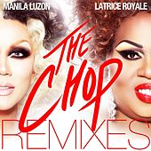 Play & Download The Chop Remixes by Manila Luzon | Napster