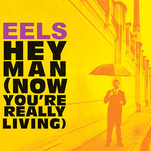 Play & Download Hey Man (Now You're Really Living) (International Version) by Eels | Napster